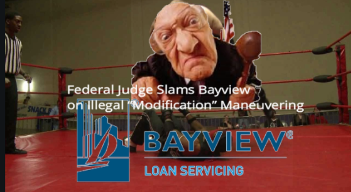 FRAUD STOPPERS Federal Judge Slams Bayview and Attorneys on Illegal Modification Maneuvering