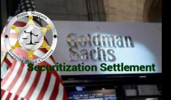 FRAUD STOPPERS Goldman Sachs Securitization Lawsuit Settlement