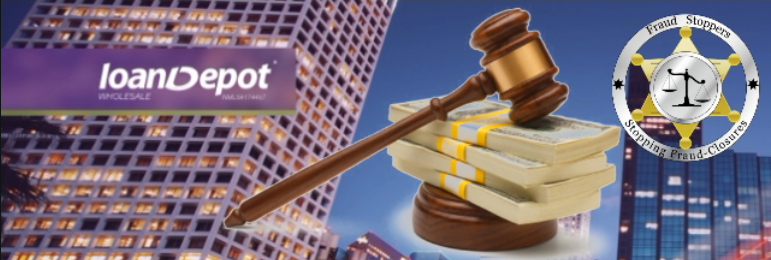 FRAUD STOPPERS LoanDepot.com sued for foreclosure