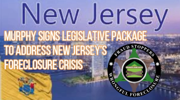FRAUD STOPPERS New Jersey Gov. Phil Murphy Signs Legislative Package to Address New Jersey's Foreclosure Crisis