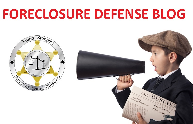 FRAUD STOPPERS PMA Mortgage Foreclosure Defense Blog Update May 23, 2017