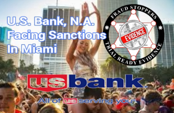 FRAUD STOPPERS U.S. Bank, N.A. as Trustee Facing Sanctions In Miami