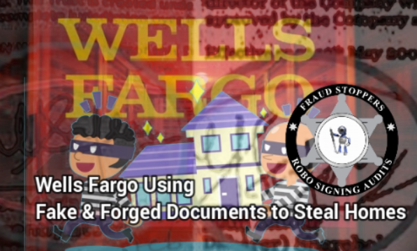 Wells Fargo has Been Using Fake and Forged Documents to Steal Homes